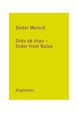 Abbildung von Mersch | Ordo ab chao –Order from Noise | 2013