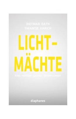 Abbildung von Dath / Karich | Lichtmächte | 2013 | Kino – Museum – Galerie – Öffe...