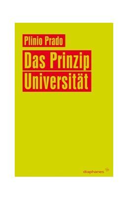 Abbildung von Prado | Das Prinzip Universität | 1. Auflage | 2010 | beck-shop.de
