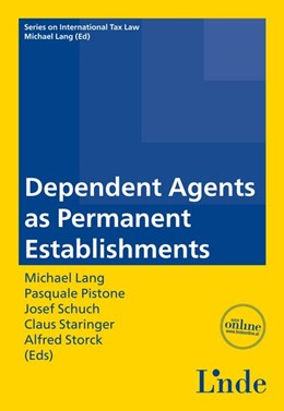 Abbildung von Lang / Schuch / Staringer / Pistone / Storck | Dependent Agents as Permanent Establishments | 1. Auflage 2014 | 2014 | Schriftenreihe IStR Band 85