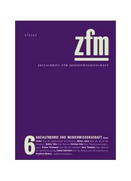 Abbildung von Medienwissenschaft | Zeitschrift für Medienwissenschaft 6 | 2012 | Sozialtheorie und Medienforsch...