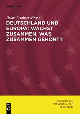 Abbildung von Akademie der Wissenschaften in Hamburg / Reinitzer | Deutschland und Europa: Wächst zusammen, was zusammen gehört? | 1. Auflage | 2013 | beck-shop.de