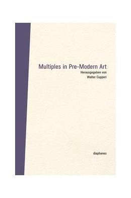Abbildung von Cupperi | Multiples in Pre-Modern Art | 1. Auflage | 2014 | beck-shop.de