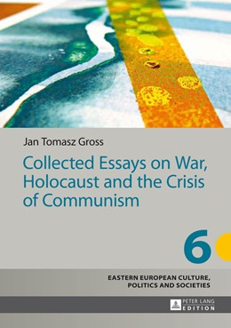 Abbildung von Gross | Collected Essays on War, Holocaust and the Crisis of Communism | 2014