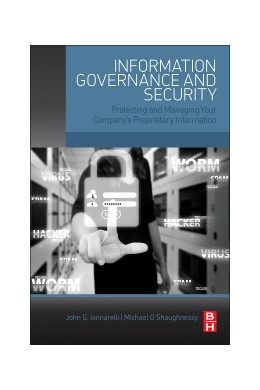 Abbildung von Iannarelli | Information Governance and Security | 2014 | Protecting and Managing Your C...
