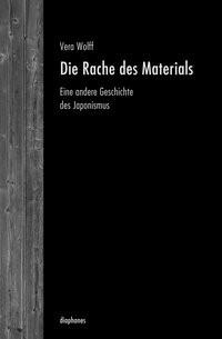 Abbildung von Wolff | Die Rache des Materials | 2015