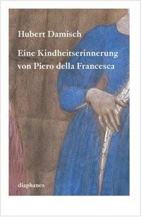 Abbildung von Damisch | Eine Kindheitserinnerung von Piero della Francesca | 2015