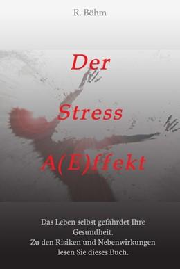 Abbildung von Böhm | Der Stress AEffekt | 2014