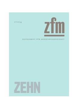 Abbildung von Medienwissenschaft | Zeitschrift für Medienwissenschaft 10 | 2014 | Zehn
