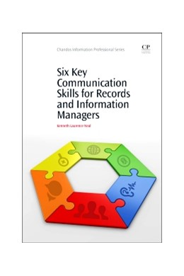 Abbildung von Neal | Six Key Communication Skills for Records and Information Managers | 2014