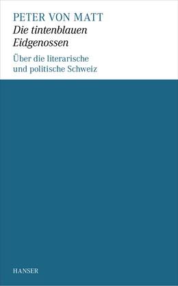 Abbildung von Matt   Die tintenblauen Eidgenossen   2014   Über die literarische und poli...