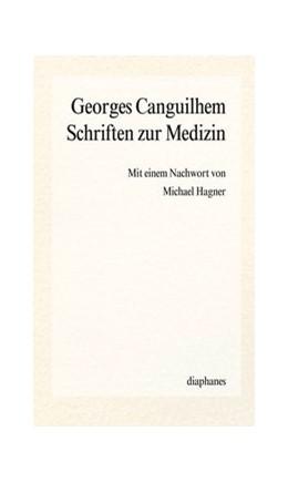 Abbildung von Canguilhem | Schriften zur Medizin | 2013