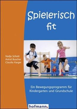 Abbildung von Schott / Ludwig Artzt GmbH / Buscher | Spielerisch fit | 2008 | Ein Bewegungsprogramm für Kind...