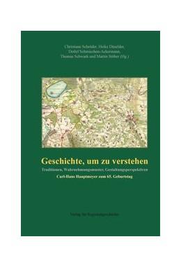 Abbildung von Schröder / Düselder / Schmiechen-Ackermann / Schwark / Stöber | Geschichte, um zu verstehen | 2013 | Traditionen, Wahrnehmungsmuste...