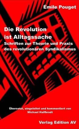 Abbildung von Pouget   Die Revolution ist Alltagssache   2014   Schriften zur Theorie und Prax...