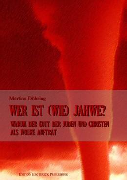 Abbildung von Döhring | Wer ist (wie) Jahwe? | 2014 | Warum der Gott der Juden und C...