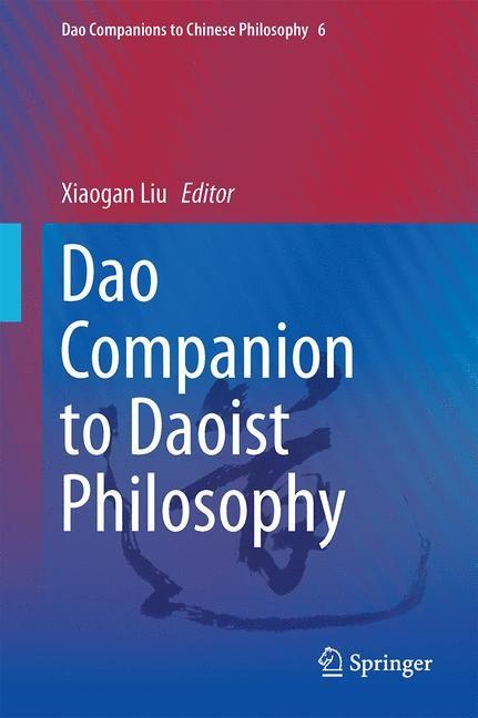 Abbildung von Liu   Dao Companion to Daoist Philosophy   1st Edition.   2014