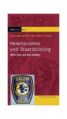 Abbildung von Dillinger / Schmidt / Bauer | Hexenprozess und Staatsbildung | 2008 | Witch-Trials and State-Buildin...