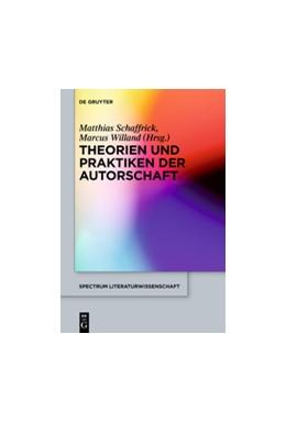 Abbildung von Schaffrick / Willand | Theorien und Praktiken der Autorschaft | 2014