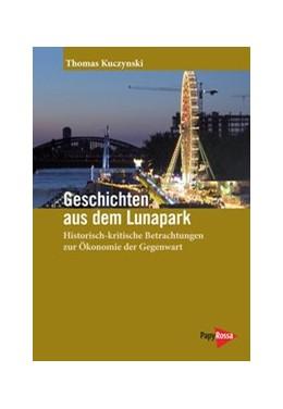 Abbildung von Kuczynski | Geschichten aus dem Lunapark | 1. Auflage | 2014 | 204 | beck-shop.de