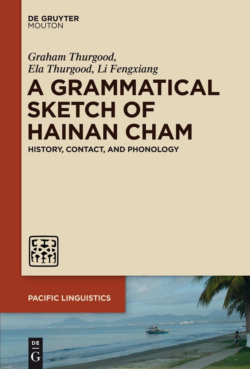 Abbildung von Thurgood / Fengxiang | A Grammatical Sketch of Hainan Cham | 2014