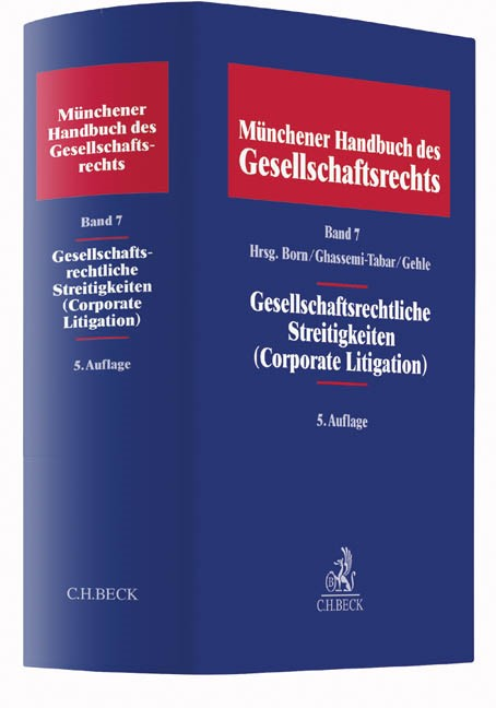 Münchener Handbuch des Gesellschaftsrechts, Band 7: Gesellschaftsrechtliche Streitigkeiten (Corporate Litigation)   5. Auflage, 2016   Buch (Cover)