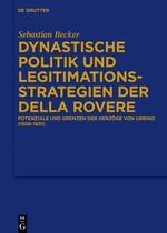 Abbildung von Becker | Dynastische Politik und Legitimationsstrategien der della Rovere | 2015