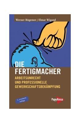 Abbildung von Rügemer / Wigand | Die Fertigmacher | 2017 | Arbeitsunrecht und professione... | 202