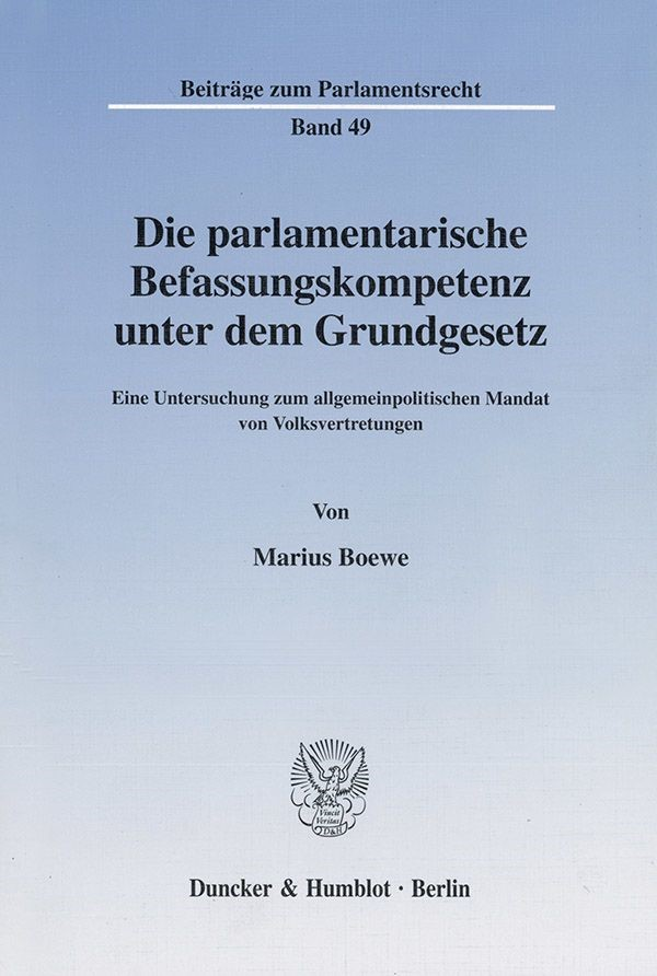 Abbildung von Boewe   Die parlamentarische Befassungskompetenz unter dem Grundgesetz.   2001
