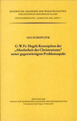 Abbildung von Scheffczyk, Leo | G.W.Fr. Hegels Konzeption der 'Absolutheit des Christentums' unter gegenwärtigem Problemaspekt | 2000 | Heft 2000/5