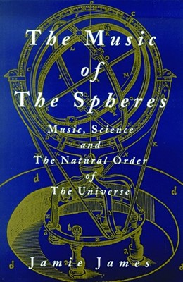 Abbildung von James | The Music of the Spheres | 1st ed. 1993. 2nd printing | 1995 | Music, Science, and the Natura...