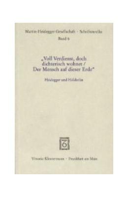 Abbildung von 'Voll Verdienst, doch dichterisch wohnet / Der Mensch auf dieser Erde' | 2000 | Heidegger und Hölderlin | 6