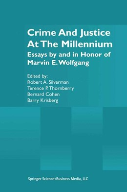 Abbildung von Silverman / Thornberry / Cohen / Krisberg | Crime and Justice at the Millennium | 2001 | Essays by and in Honor of Marv...