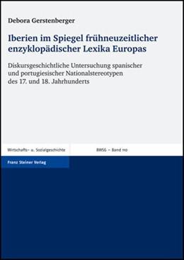 Abbildung von Gerstenberger | Iberien im Spiegel frühneuzeitlicher enzyklopädischer Lexika Europas | 2007 | Diskursgeschichtliche Untersuc...