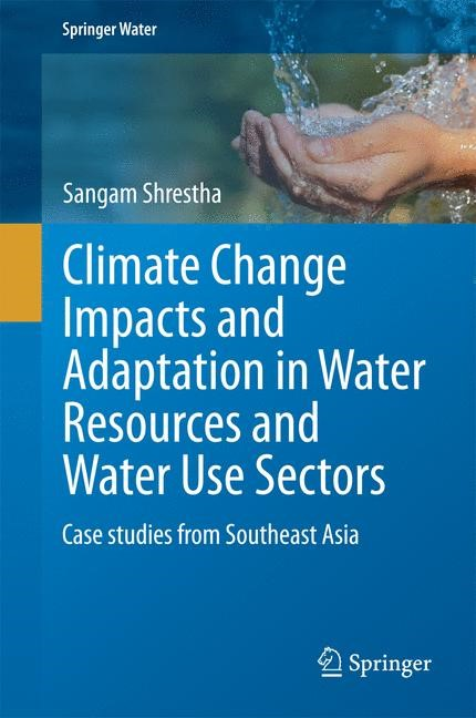 Abbildung von Shrestha   Climate Change Impacts and Adaptation in Water Resources and Water Use Sectors   2014