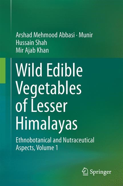 Wild Edible Vegetables of Lesser Himalayas | Abbasi / Shah / Khan, 2014 | Buch (Cover)
