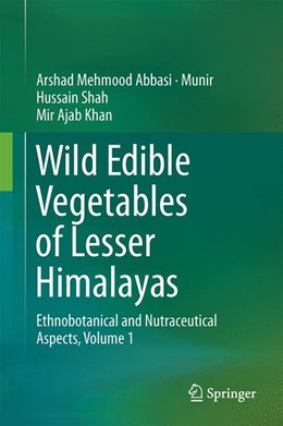Abbildung von Abbasi / Shah / Khan | Wild Edible Vegetables of Lesser Himalayas | 2014 | Ethnobotanical and Nutraceutic...