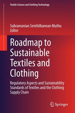 Abbildung von Muthu   Roadmap to Sustainable Textiles and Clothing   2014   Regulatory Aspects and Sustain...