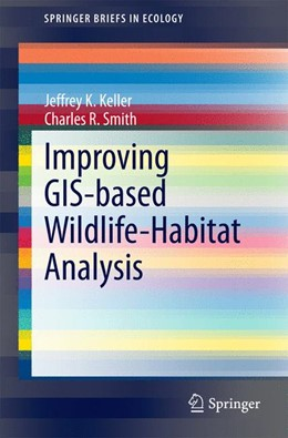 Abbildung von Keller / Smith | Improving GIS-based Wildlife-Habitat Analysis | 2014