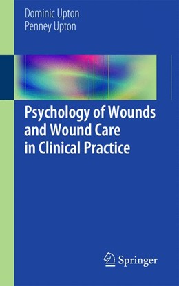 Abbildung von Upton | Psychology of Wounds and Wound Care in Clinical Practice | 2014