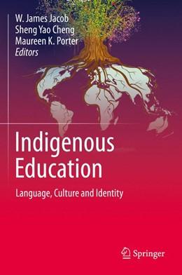 Abbildung von Jacob / Cheng | Indigenous Education | 1. Auflage | 2015 | beck-shop.de