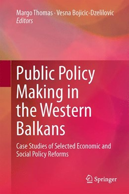 Abbildung von Thomas / Bojicic-Dzelilovic | Public Policy Making in the Western Balkans | 2014 | Case Studies of Selected Econo...