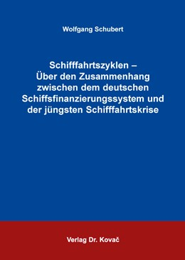 Abbildung von Schubert | Schifffahrtszyklen – Über den Zusammenhang zwischen dem deutschen Schiffsfinanzierungssystem und der jüngsten Schifffahrtskrise | 2014 | 412