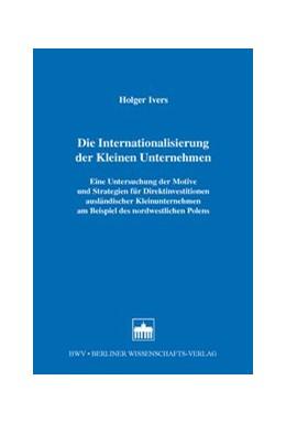 Abbildung von Ivers | Die Internationalisierung der Kleinen Unternehmen | 1. Auflage | 2014 | beck-shop.de