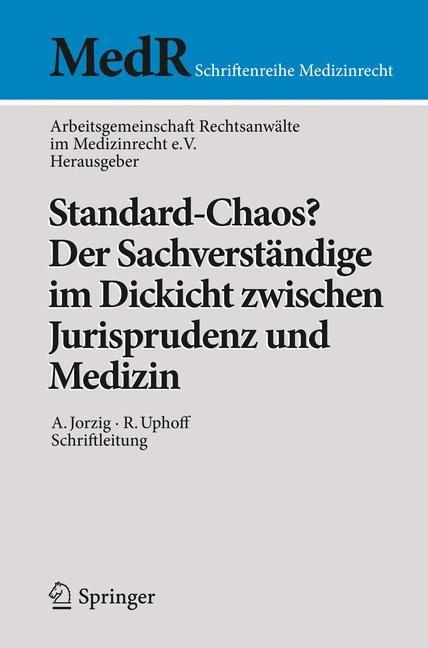 Abbildung von Standard-Chaos? Der Sachverständige im Dickicht zwischen Jurisprudenz und Medizin | 2014