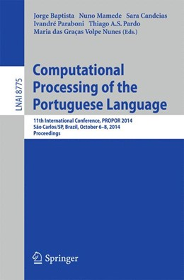 Abbildung von Baptista / Mamede / Candeias / Paraboni / Pardo / Volpe Nunes | Computational Processing of the Portuguese Language | 2014 | 11th International Conference,...