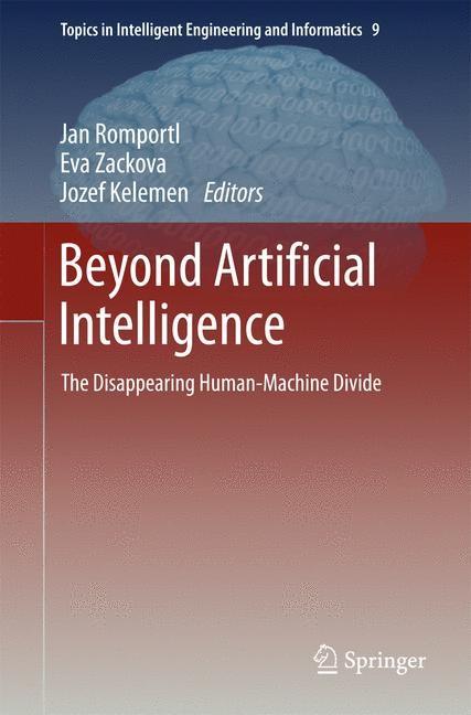 Abbildung von Romportl / Zackova / Kelemen   Beyond Artificial Intelligence   2014