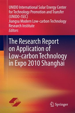 Abbildung von The Research Report on Application of Low-carbon Technology in Expo 2010 Shanghai | 2014