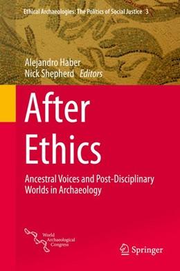 Abbildung von Haber / Shepherd | After Ethics | 2014 | Ancestral Voices and Post-Disc... | 3