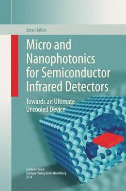 Abbildung von Jakšic   Micro and Nanophotonics for Semiconductor Infrared Detectors   1. Auflage   2014   beck-shop.de
